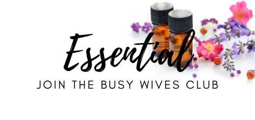 Join The Busy Wives Club with an Essential Oils Membership