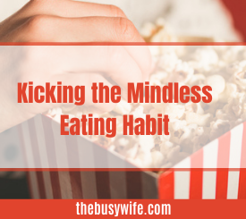 Kick the Mindless Eating Habit